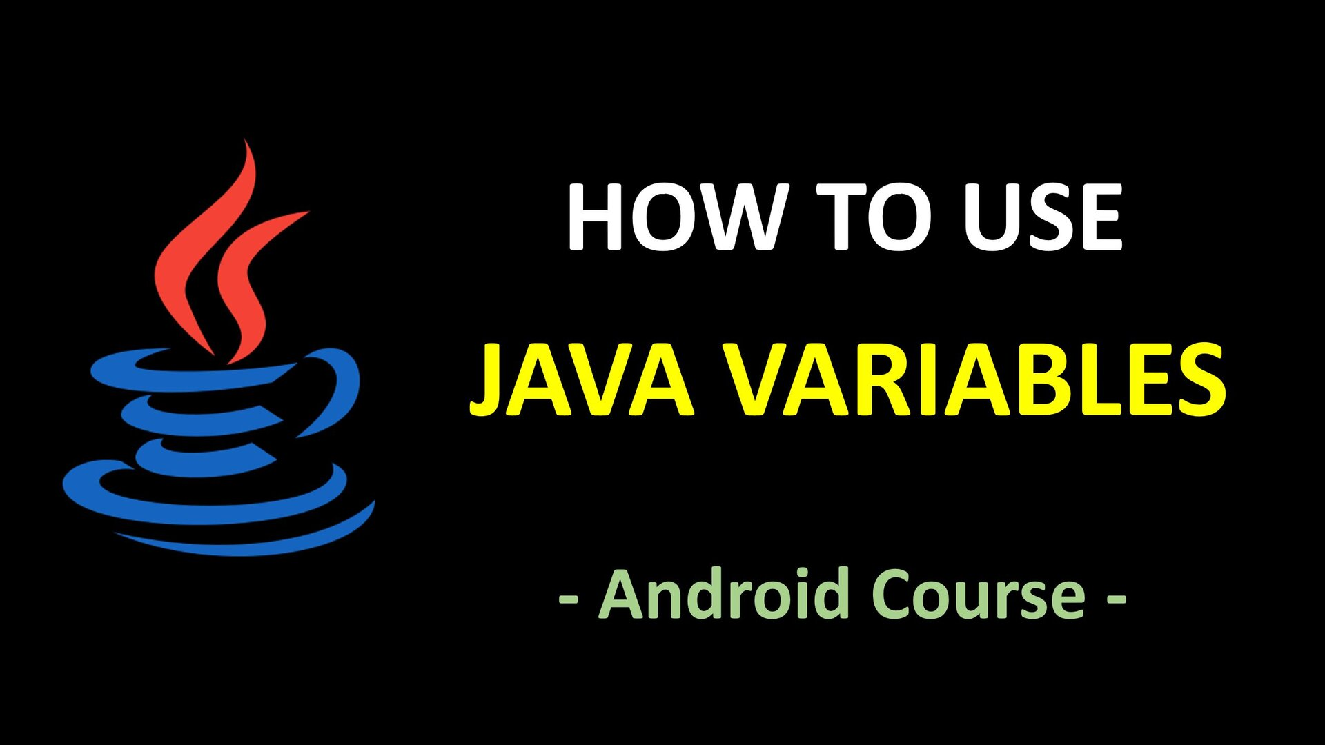 Android Course - How to use Java Variables