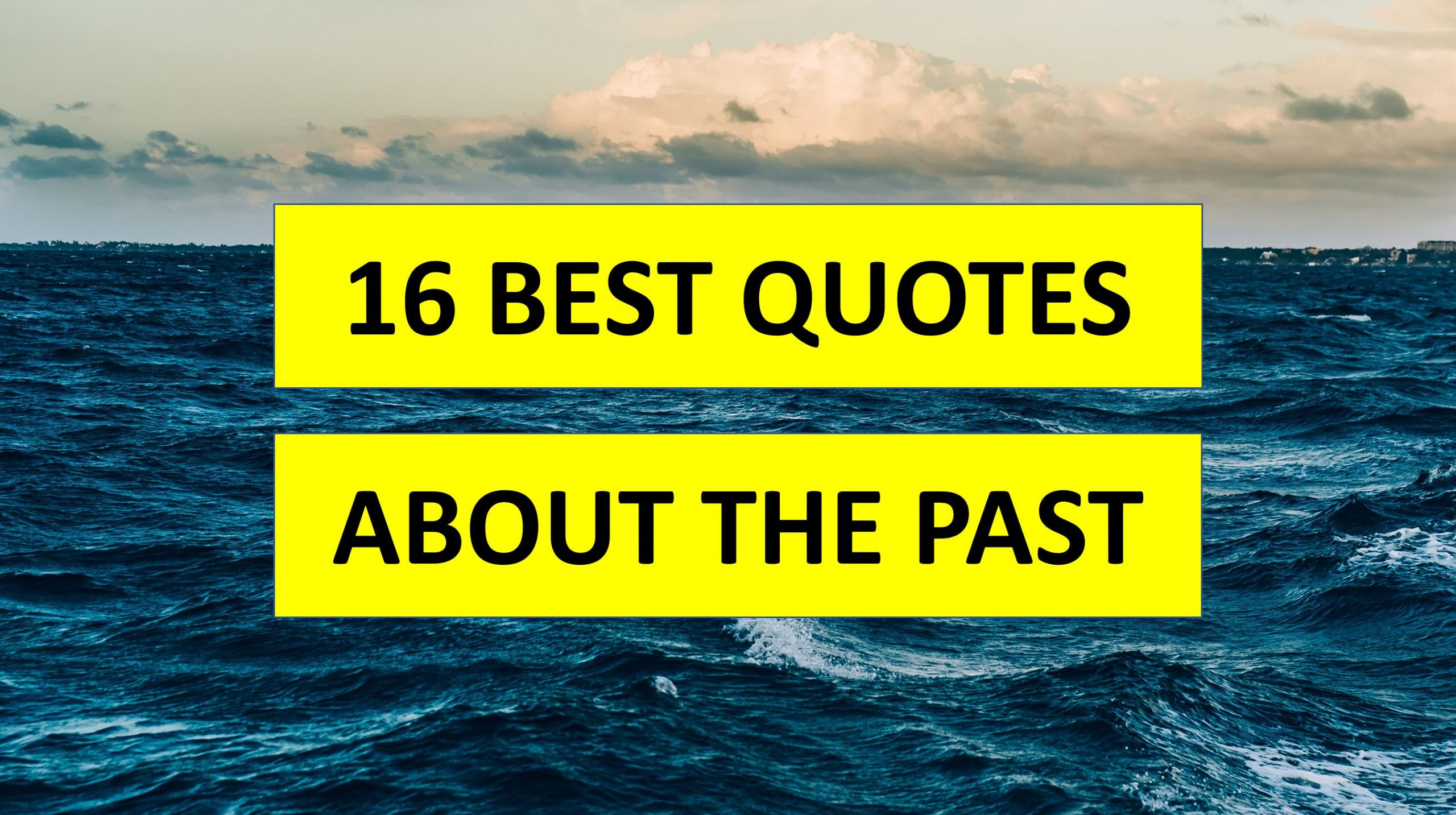 16 Quotes About the Past