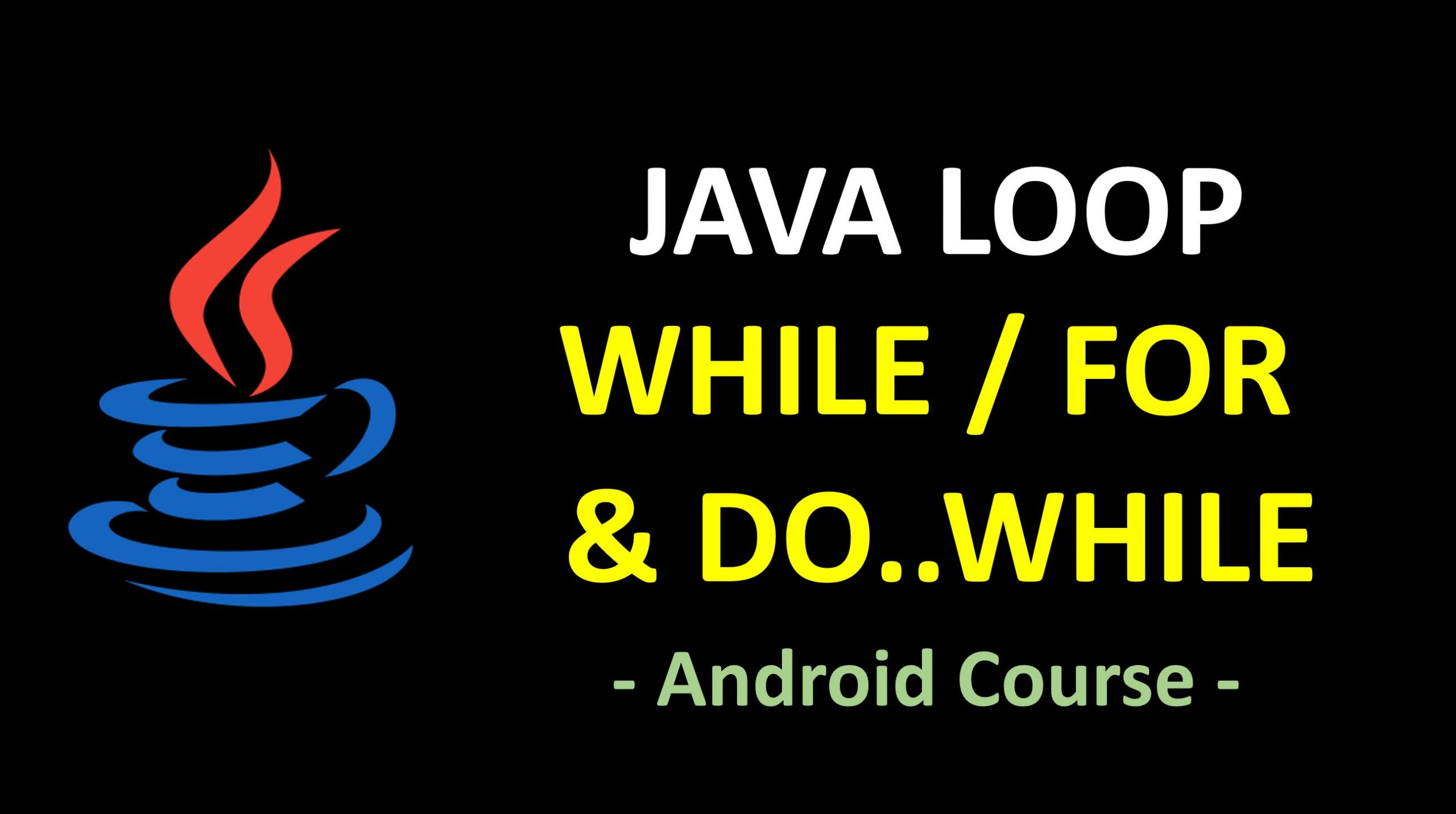 Android Course - How to use Loop in Java
