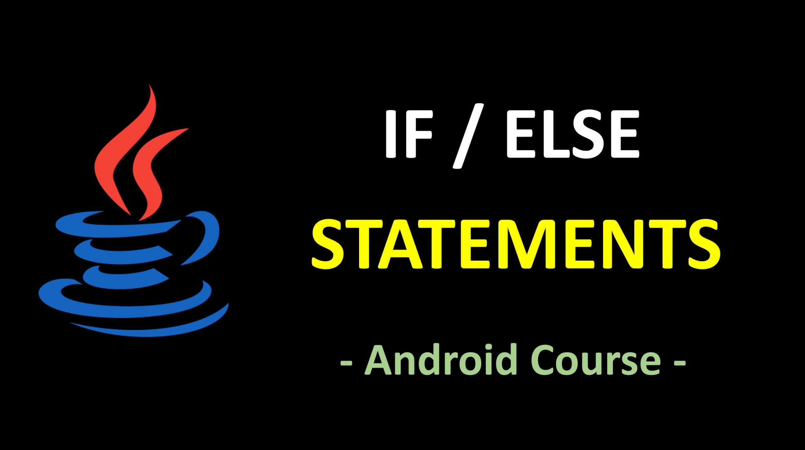 Android Course - If and If Else Statements