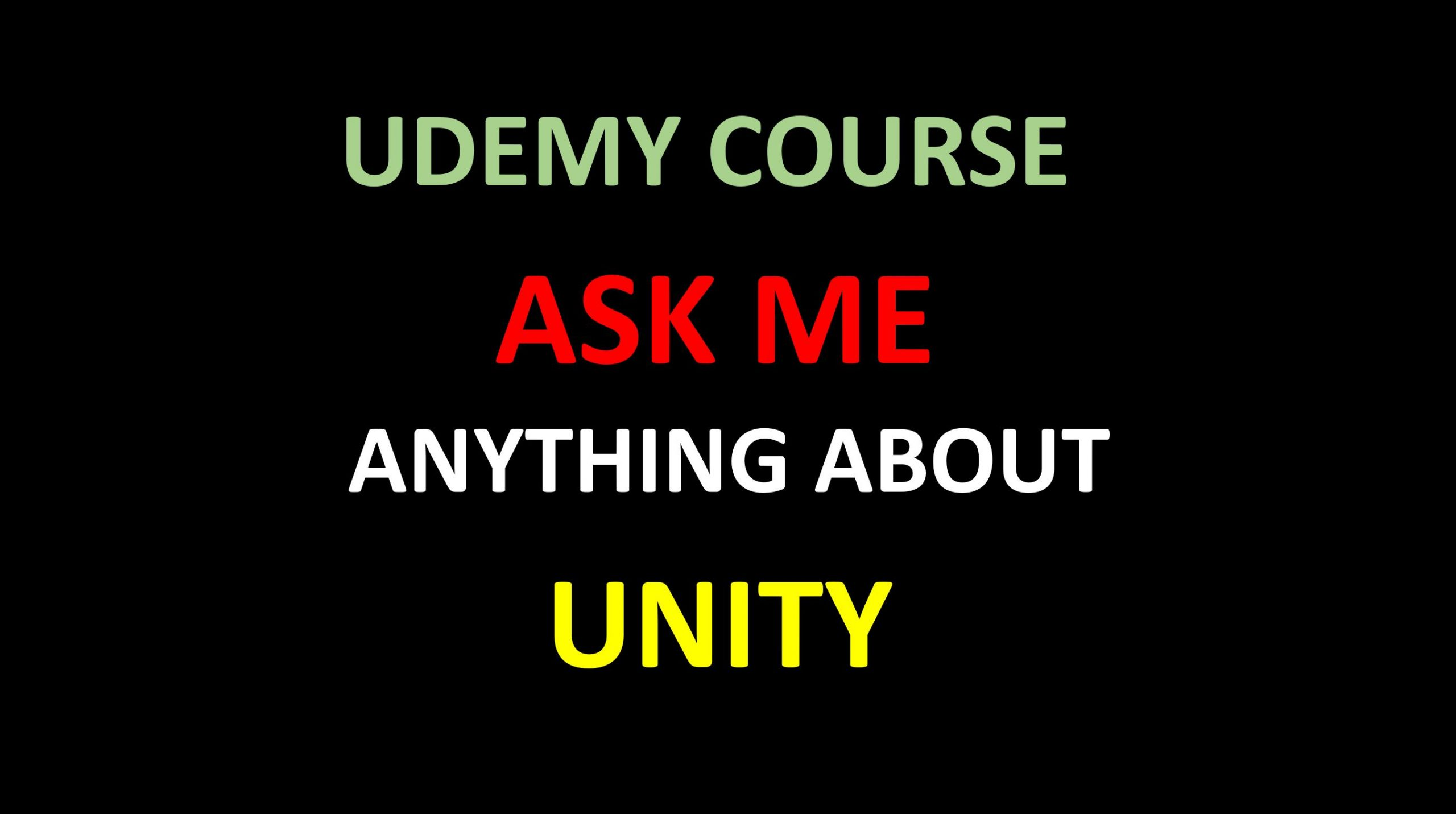 Ask Me anything about unity