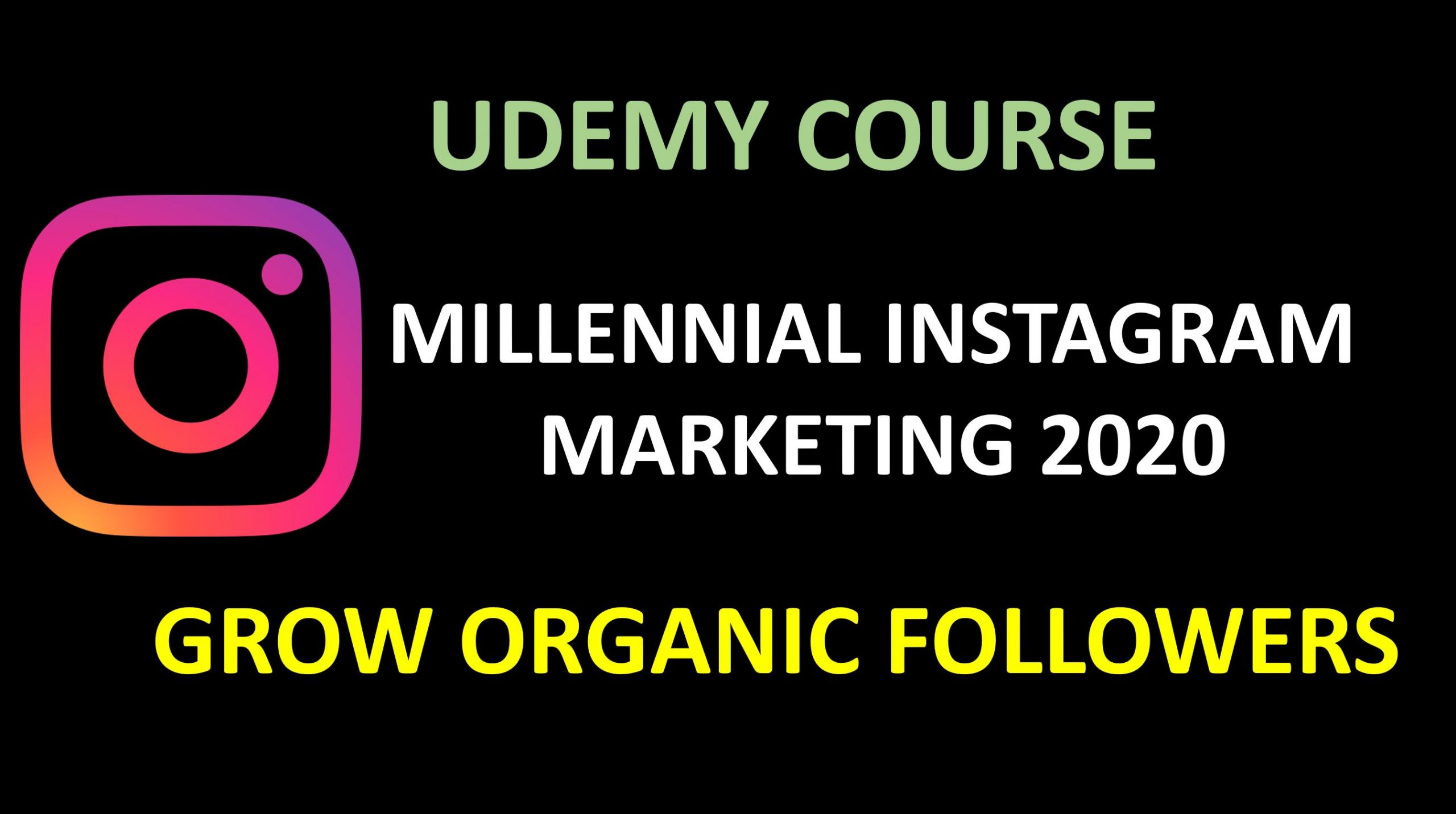 MILLENNIAL INSTAGRAM MARKETING 2020 - GROW ORGANIC FOLLOWERS