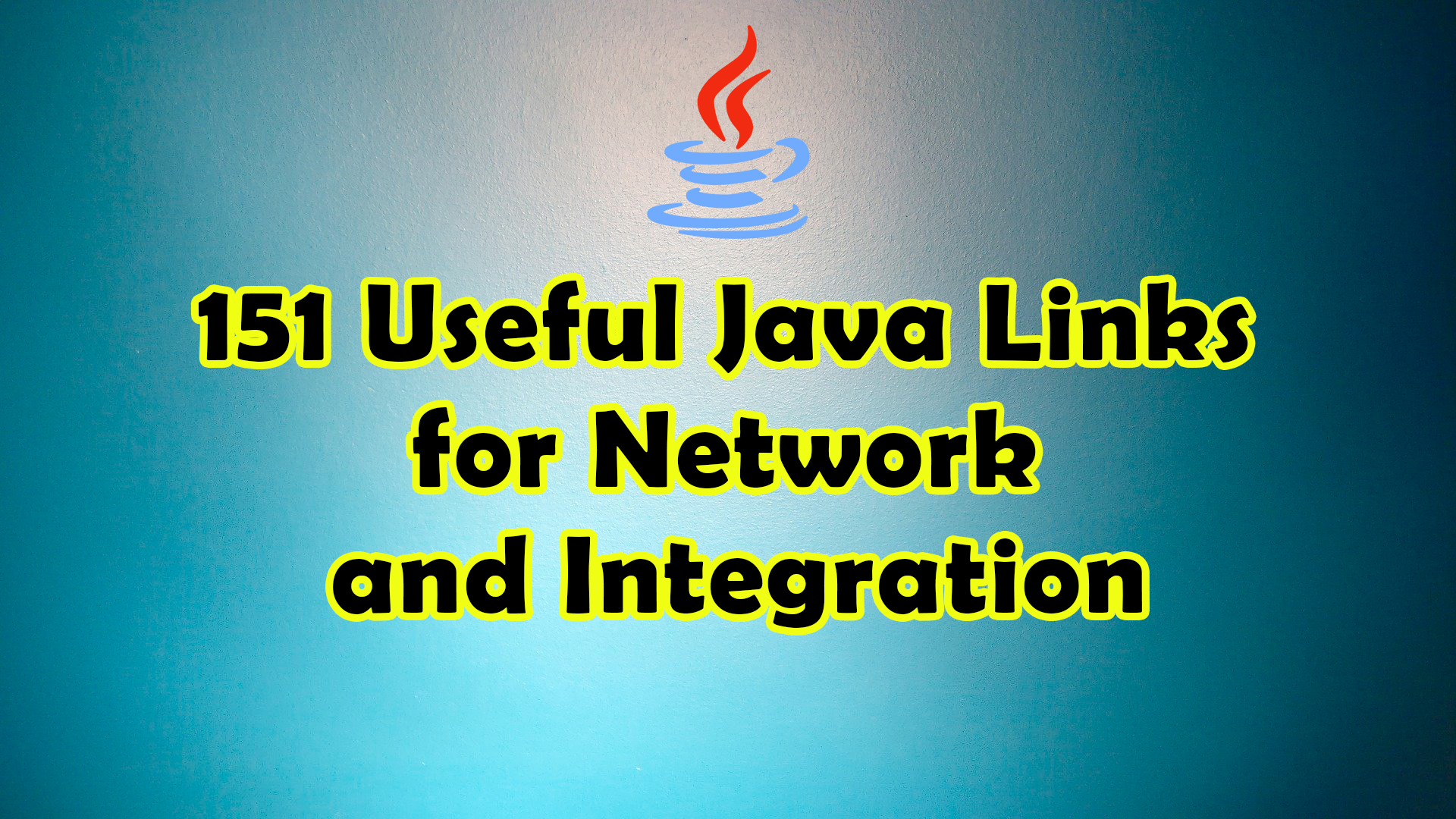 More Than 151 Useful Java Links for Network and Integration
