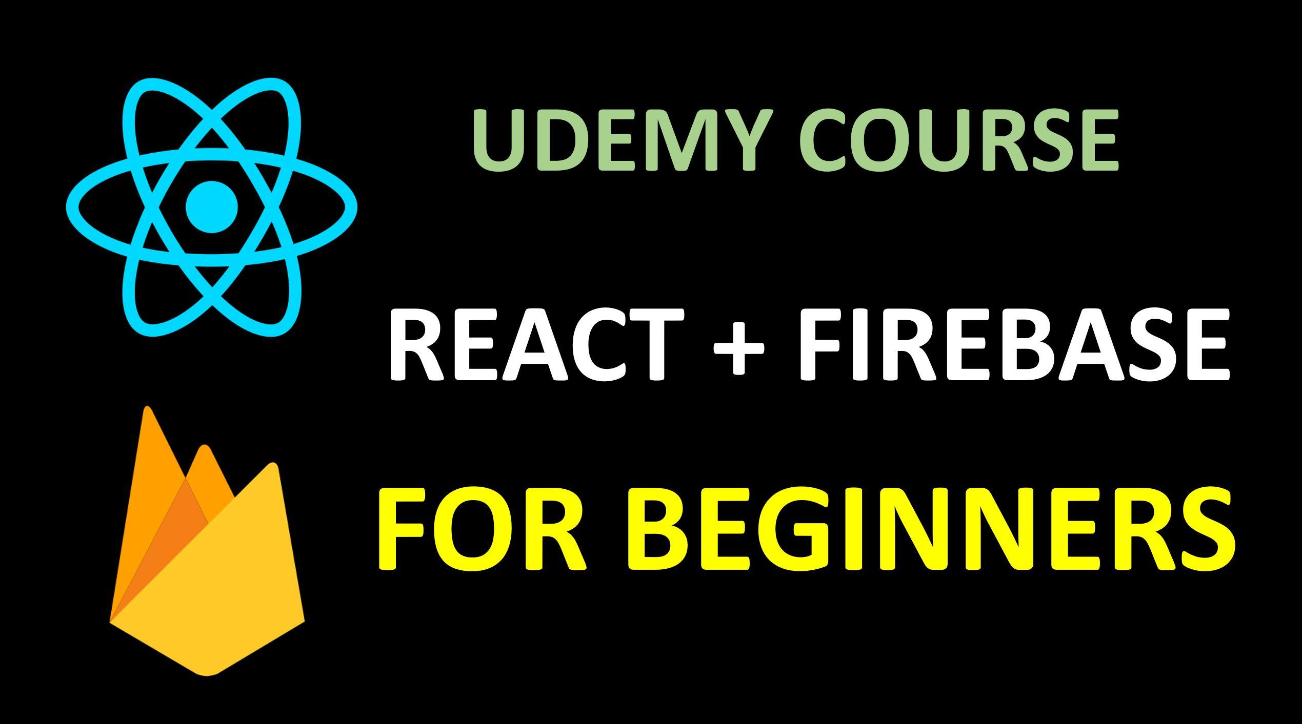 Udemy React + Firebase for beginners