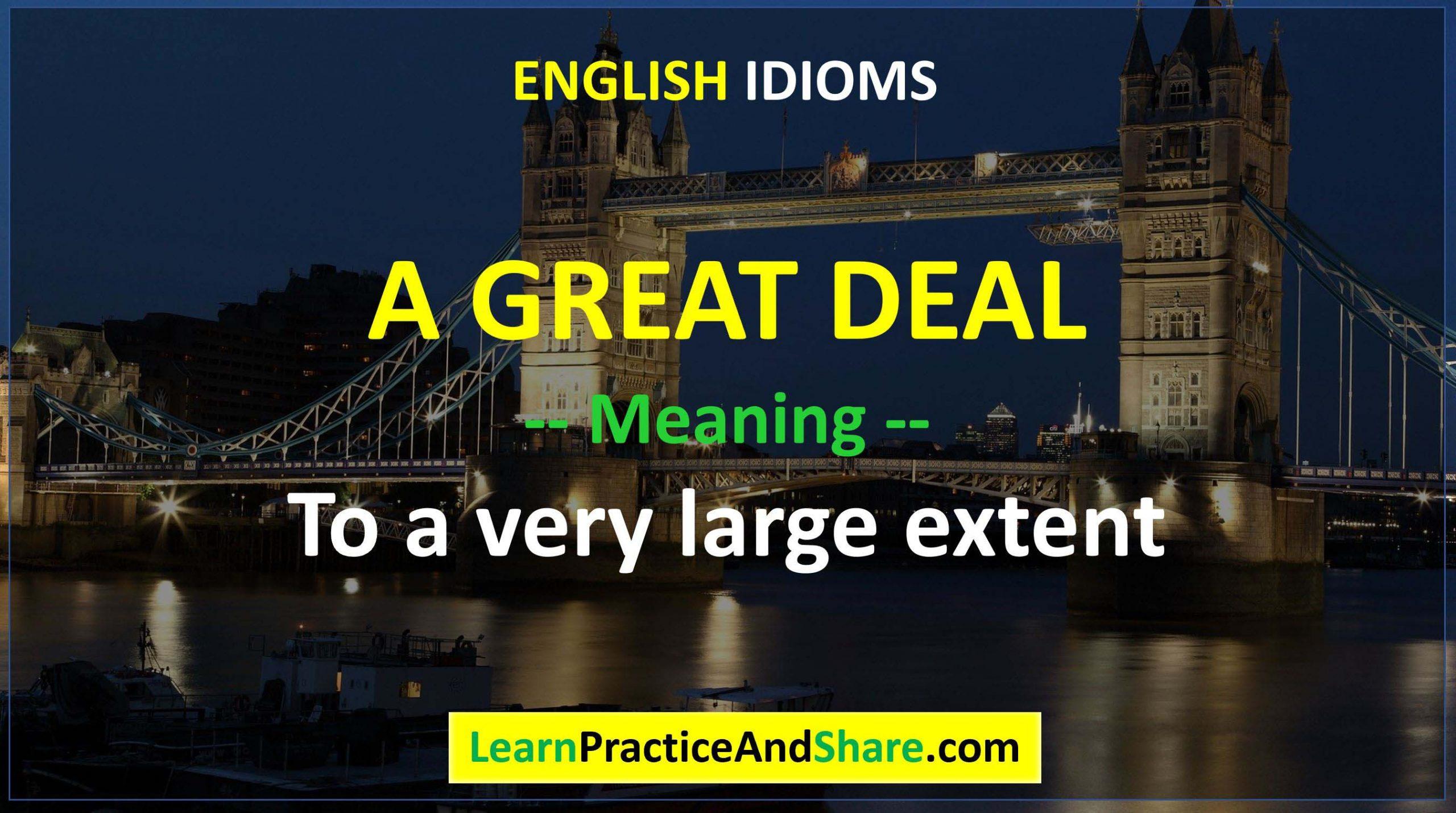 English Idiom - A Great Deal