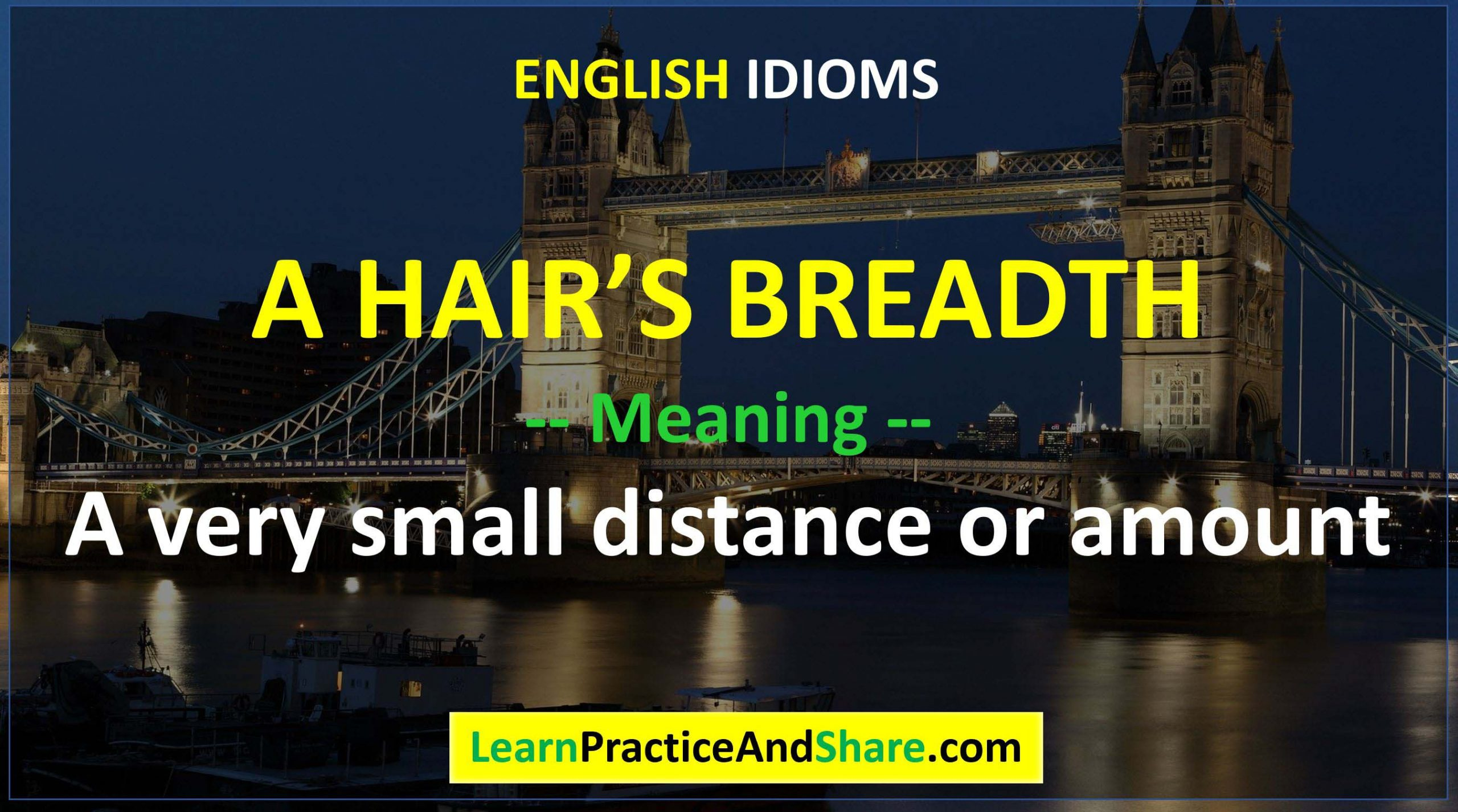 English Idiom - A Hair's Breadth