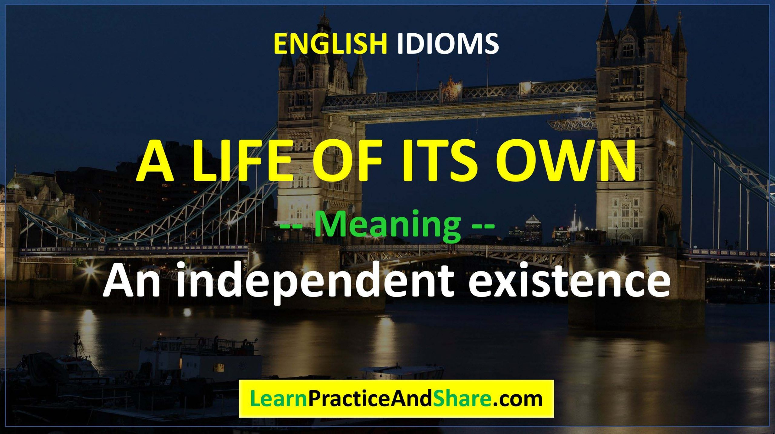 English Idiom - A Life Of Its Own