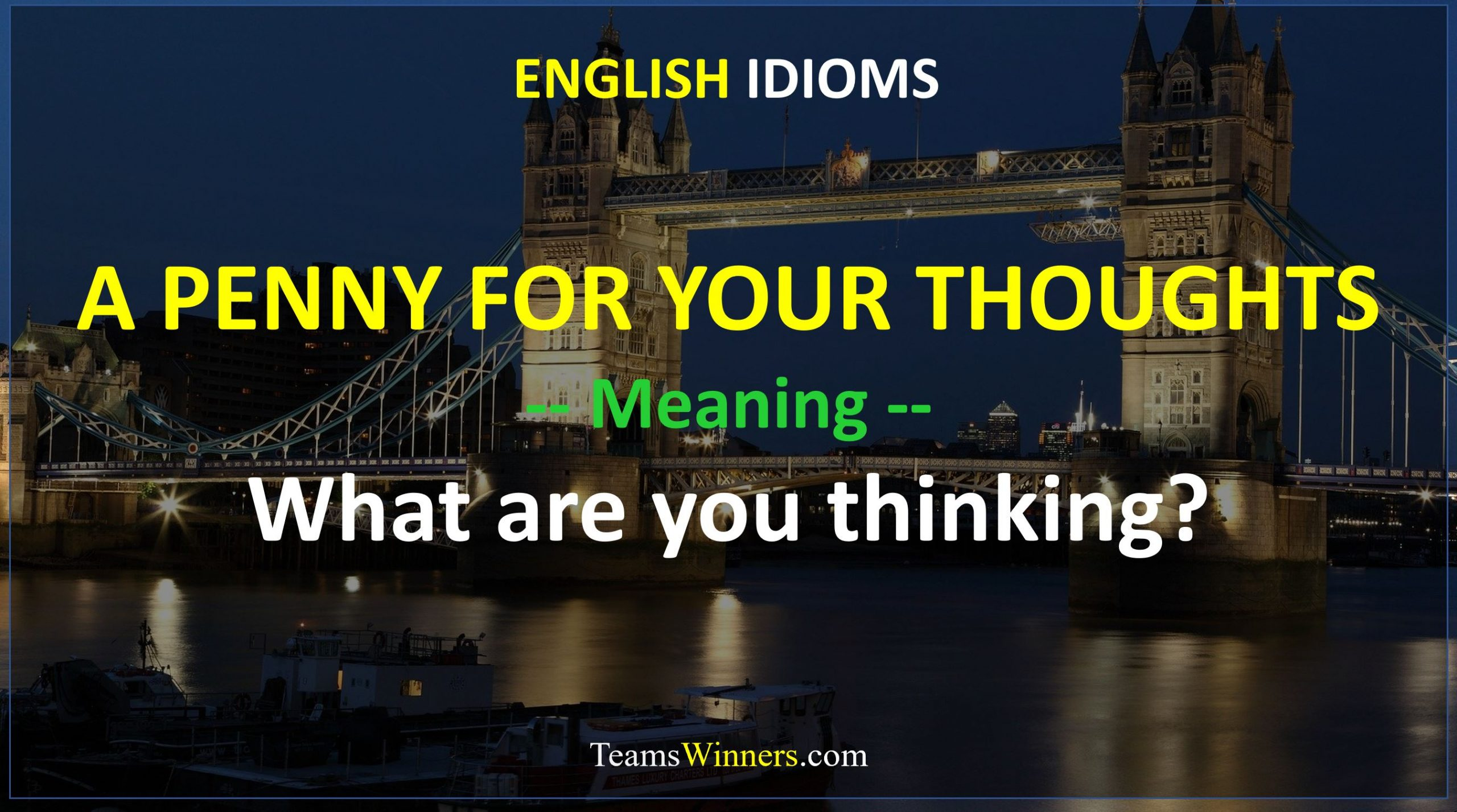 English Idiom - A Penny for Your Thoughts