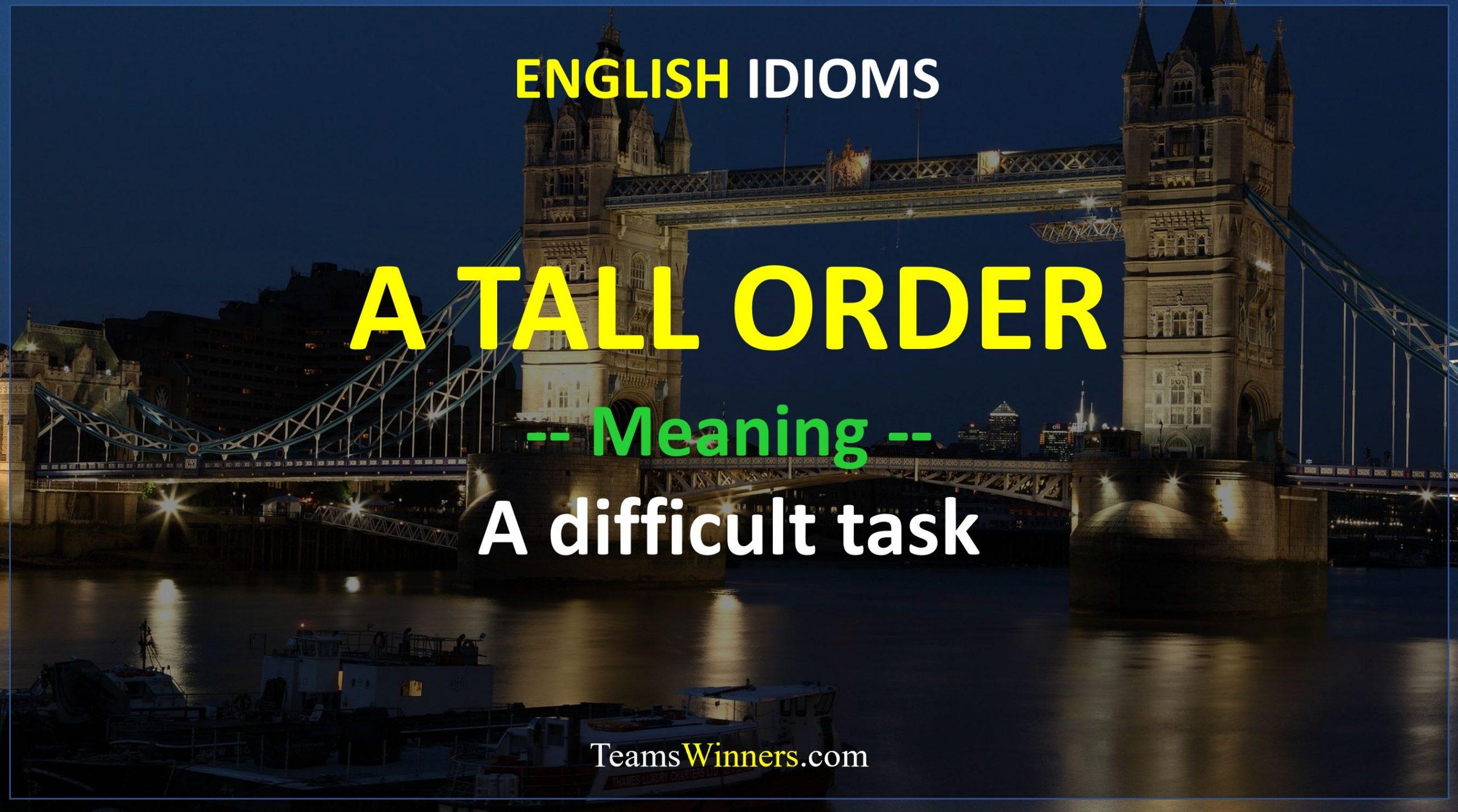 English Idiom - A Tall Order