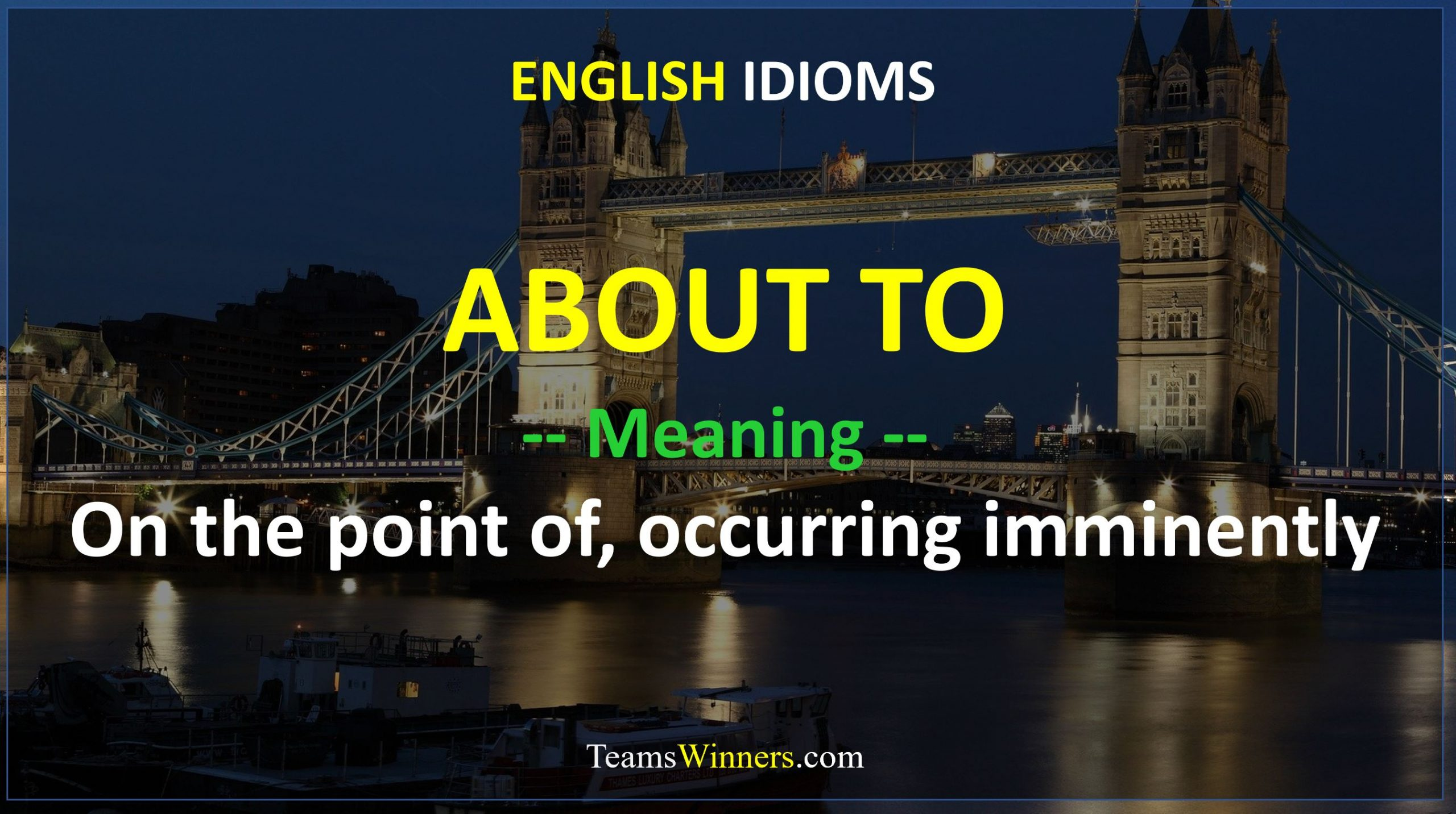 English Idiom - About To