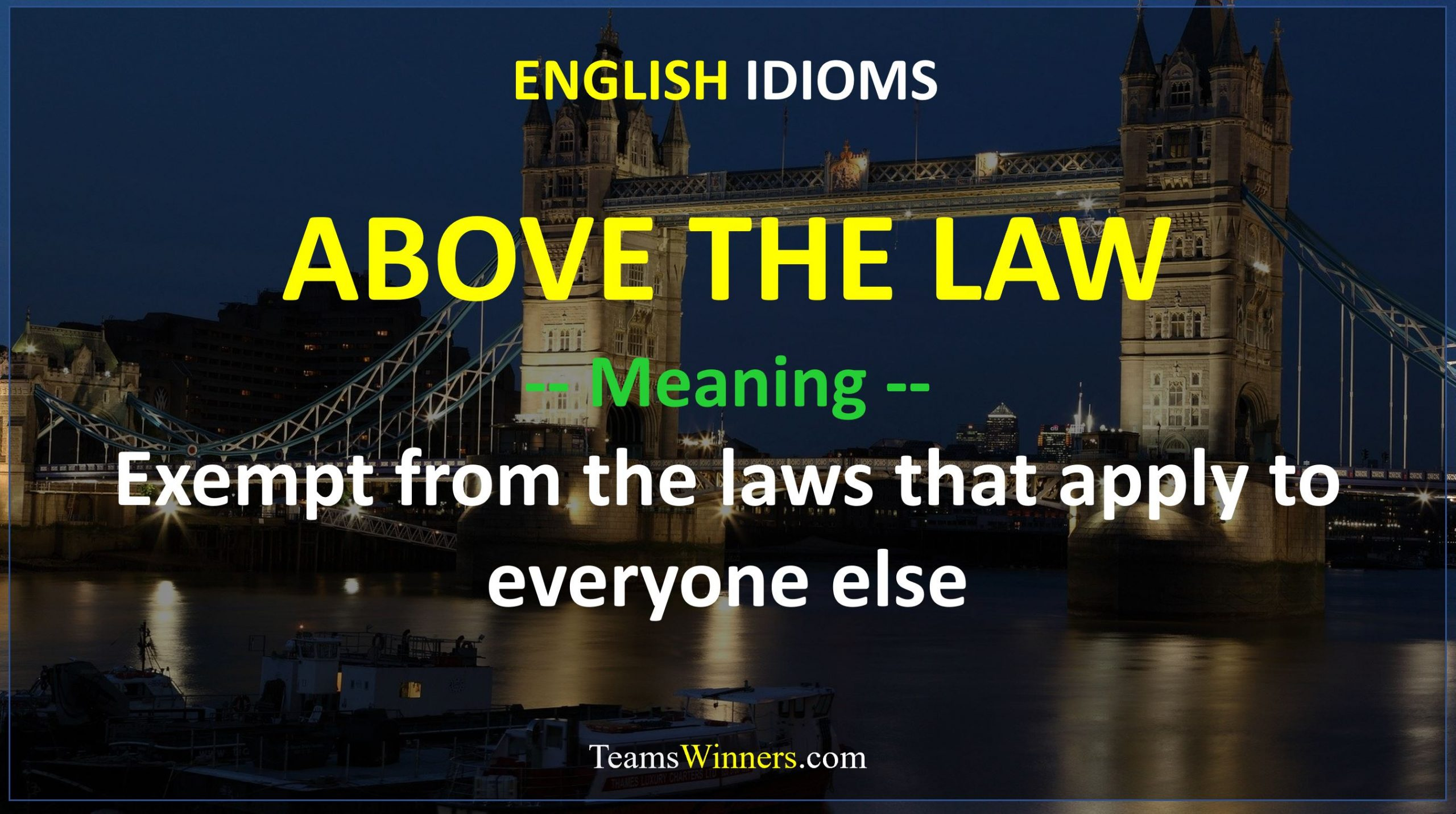English Idiom - Above The Law
