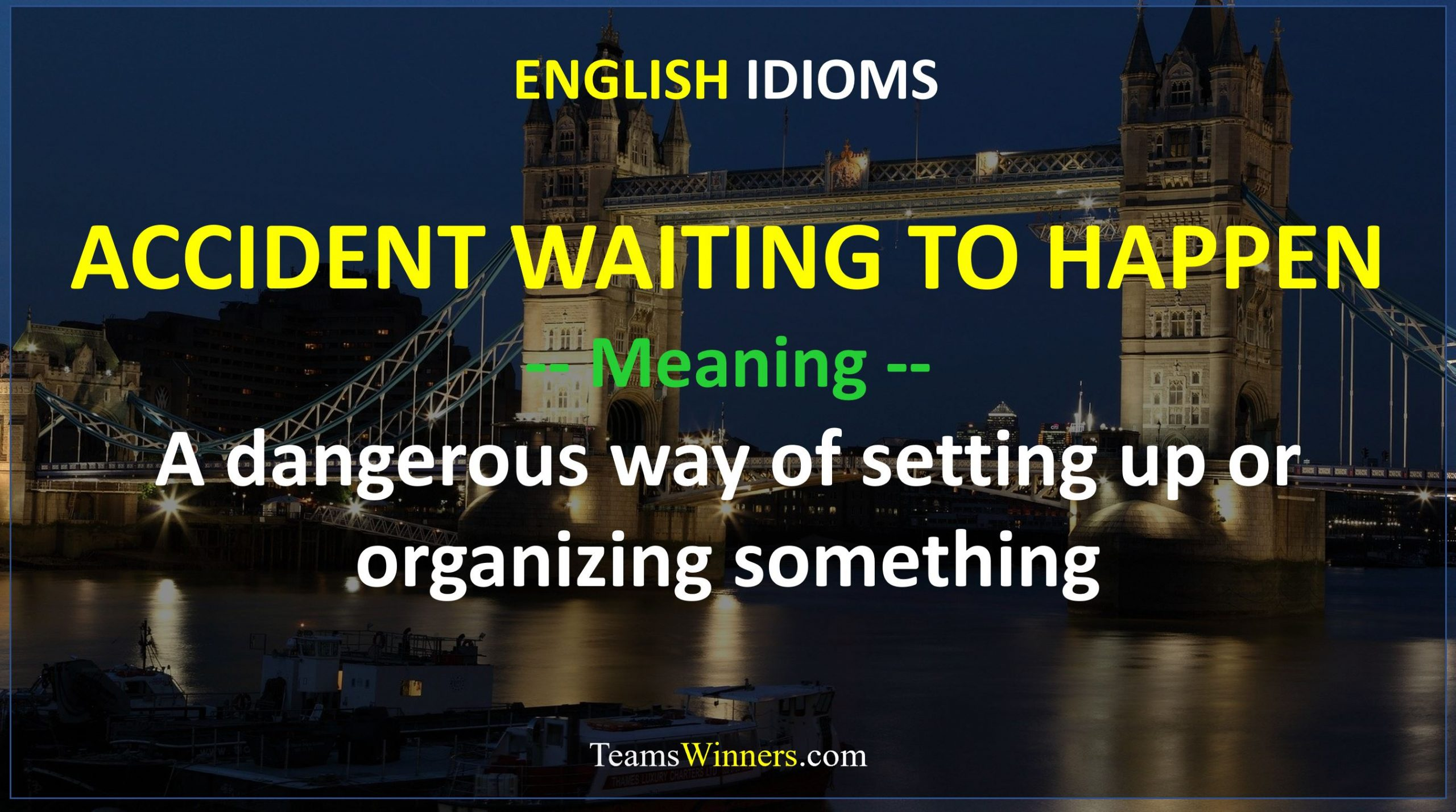 English Idiom - Accident Waiting To Happen