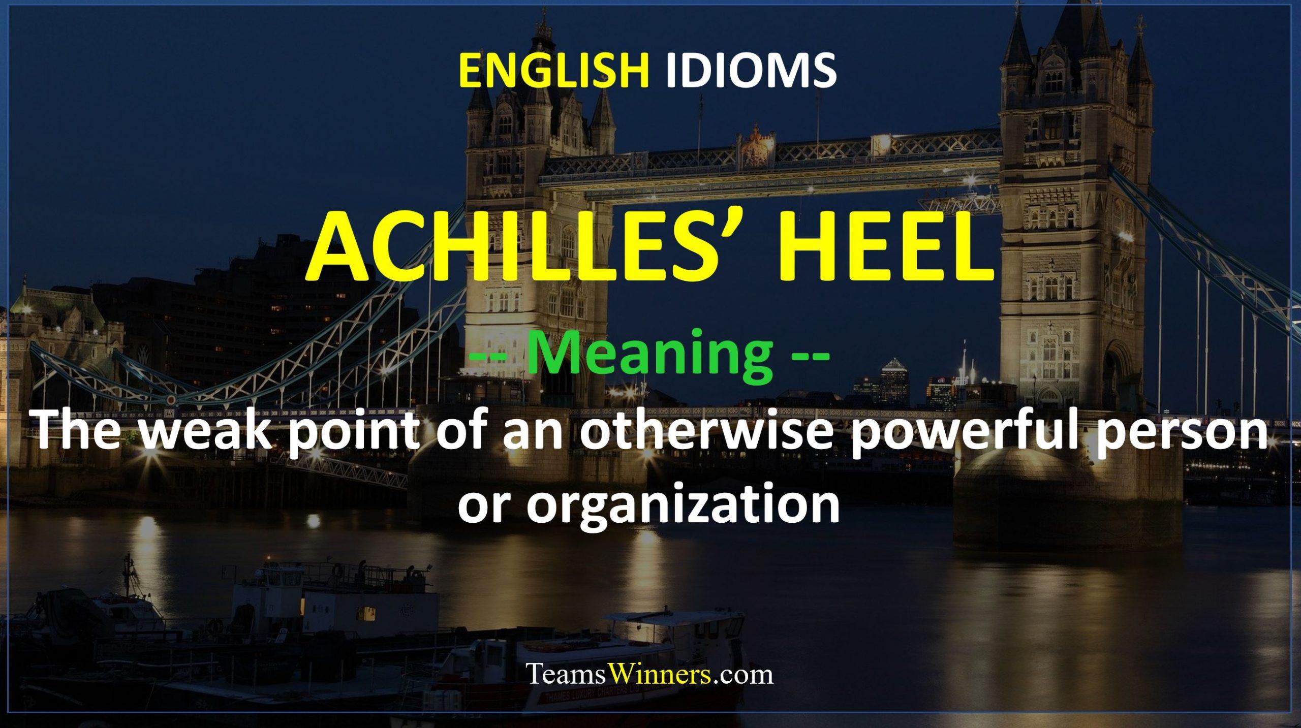 English Idiom - Achilles' Heel