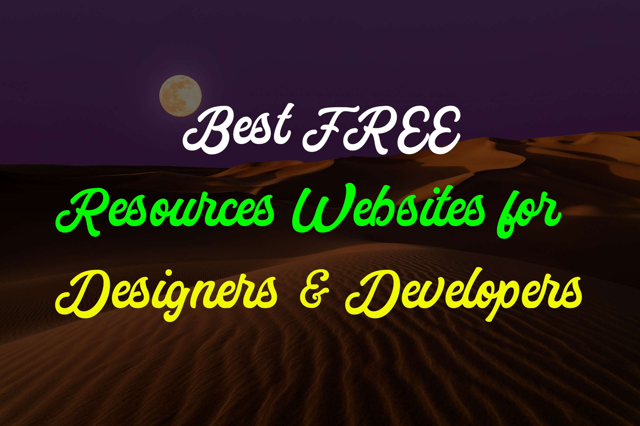 Best Free Resources Sites for Designers and Developers