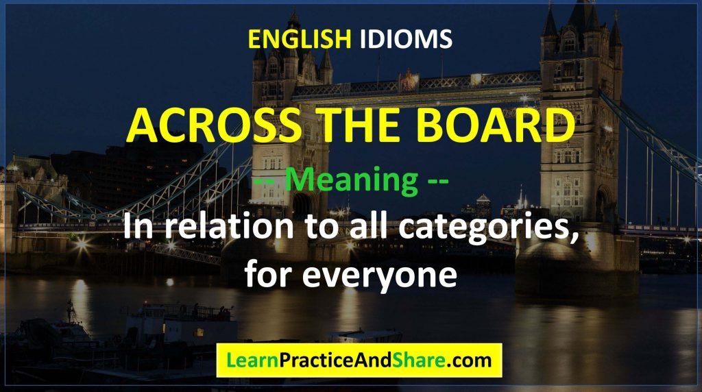 English Idiom – Across The Board