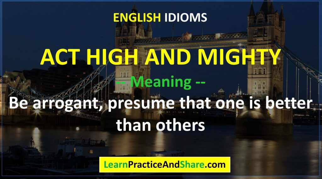 English Idiom – Act High and Mighty