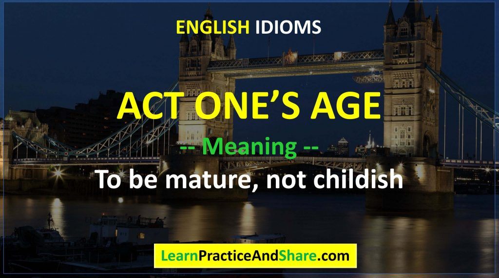English Idiom – Act One's Age
