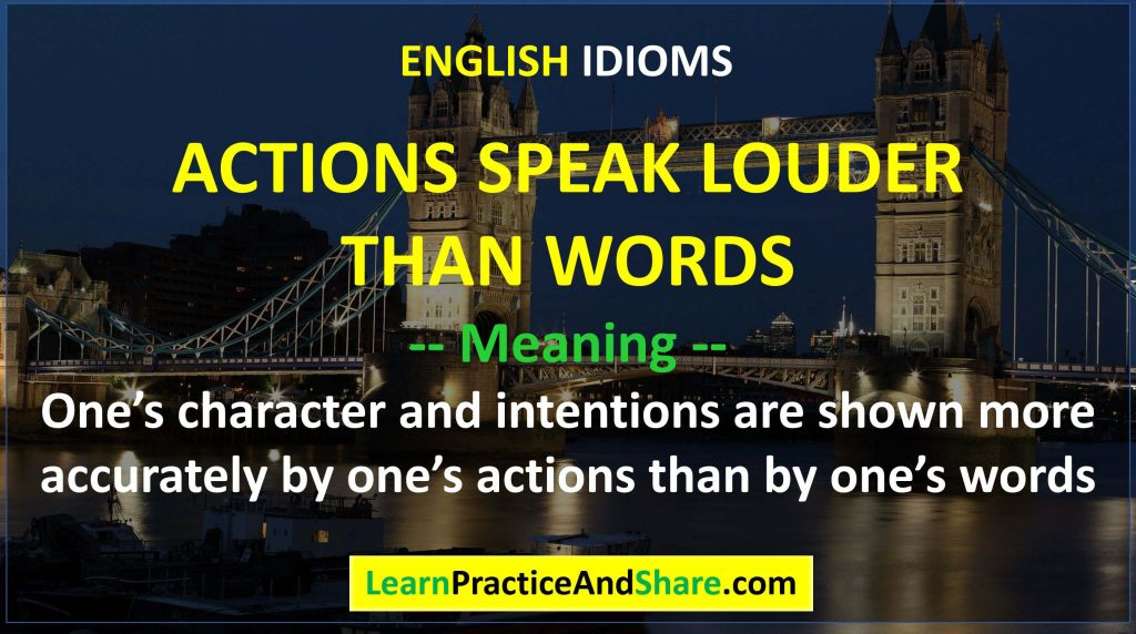 English Idiom – Actions Speak Louder Than Words