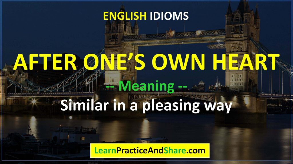 English Idiom – After One's Own Heart