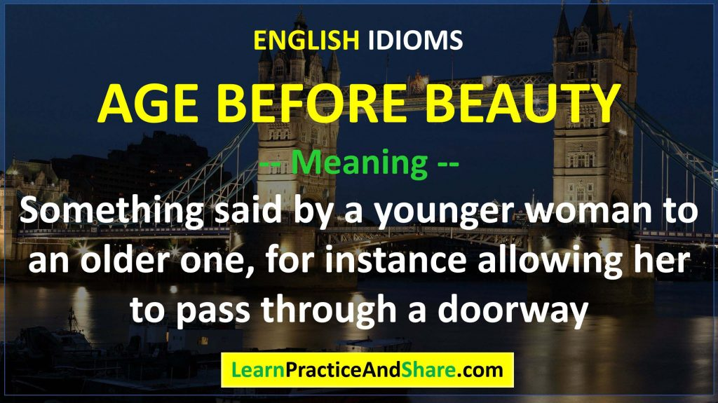 English Idiom – Age Before Beauty