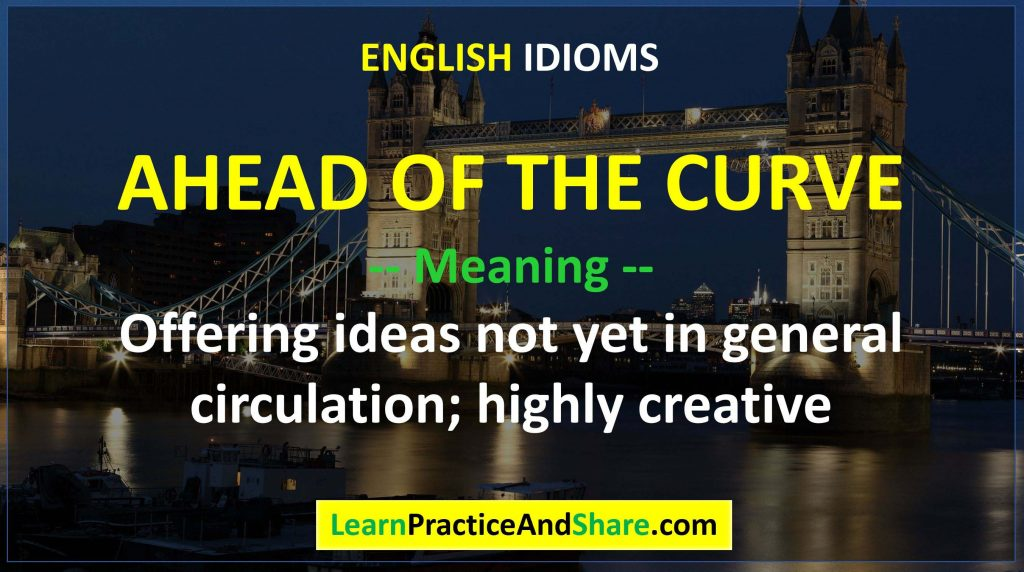 English Idiom – Ahead Of The Curve – Meaning 2