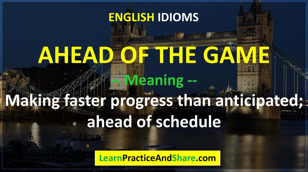 English Idiom – Ahead Of The Game