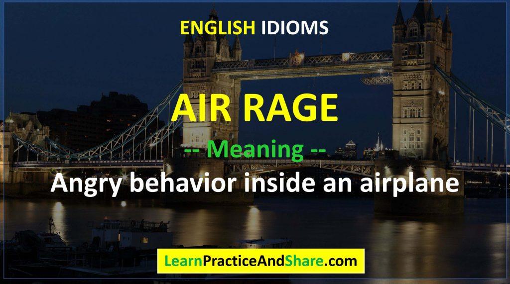 English Idiom – Air Rage