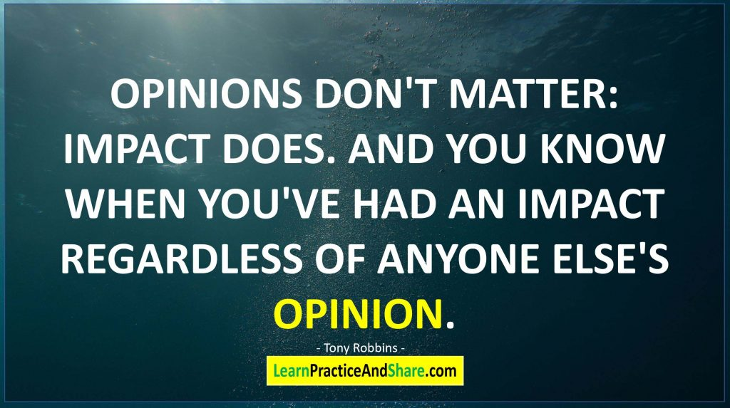 Tony Robbins - Opinions don't matter, impact does