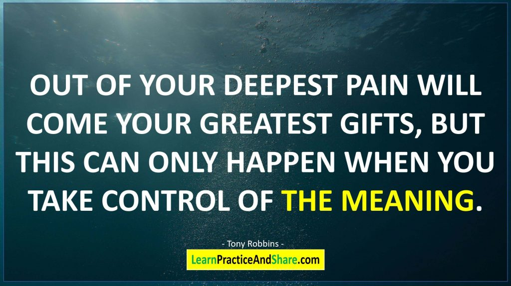 Tony Robbins - Out of your deepest pain will come your greatest gifts