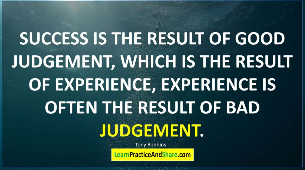 Tony Robbins - Success is the result of good judgment