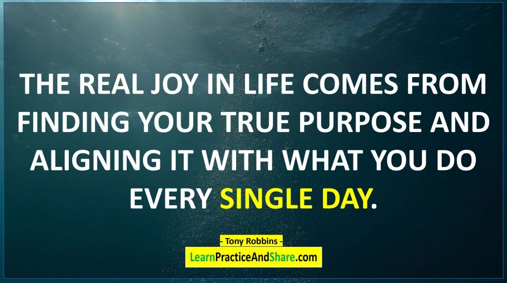 Tony Robbins - The real joy in life comes from finding you true purpose