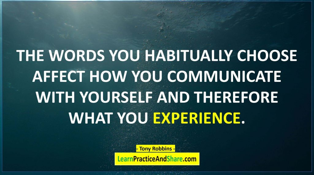 Tony Robbins - The words you habitually choose affect how you communicate