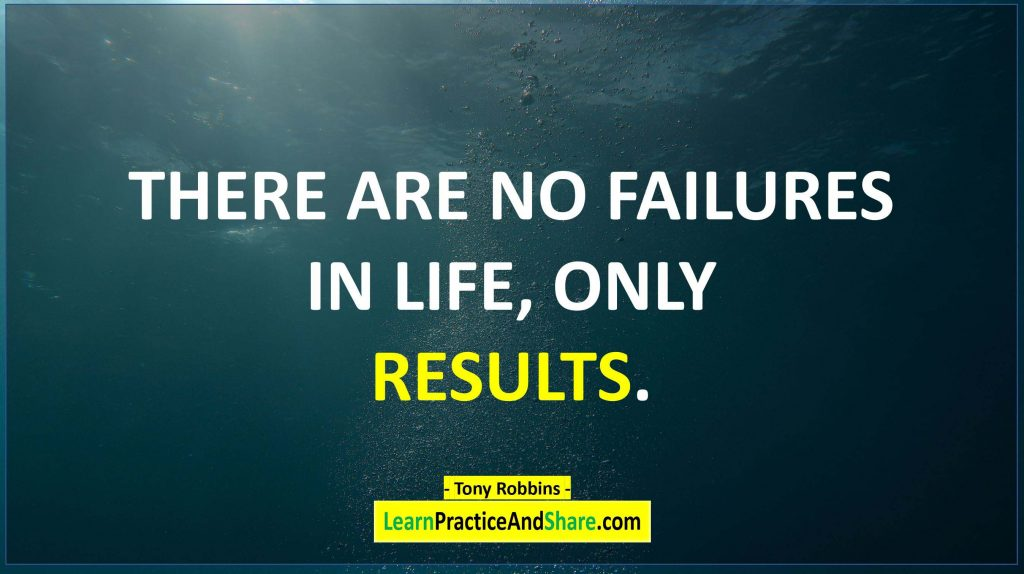 Tony Robbins - There are no failures in life only results