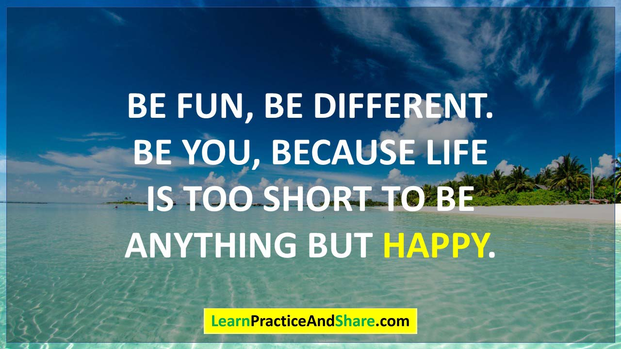 Be fun, be different