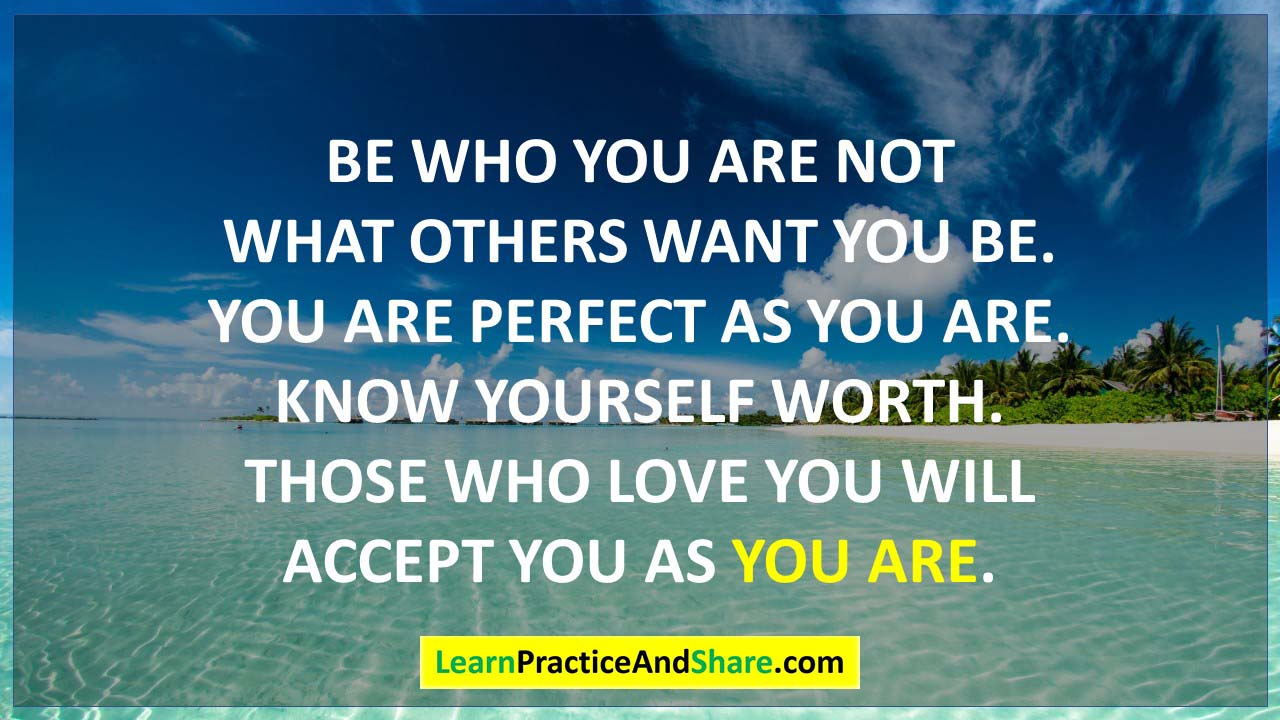 Be who you are not what others want you to be