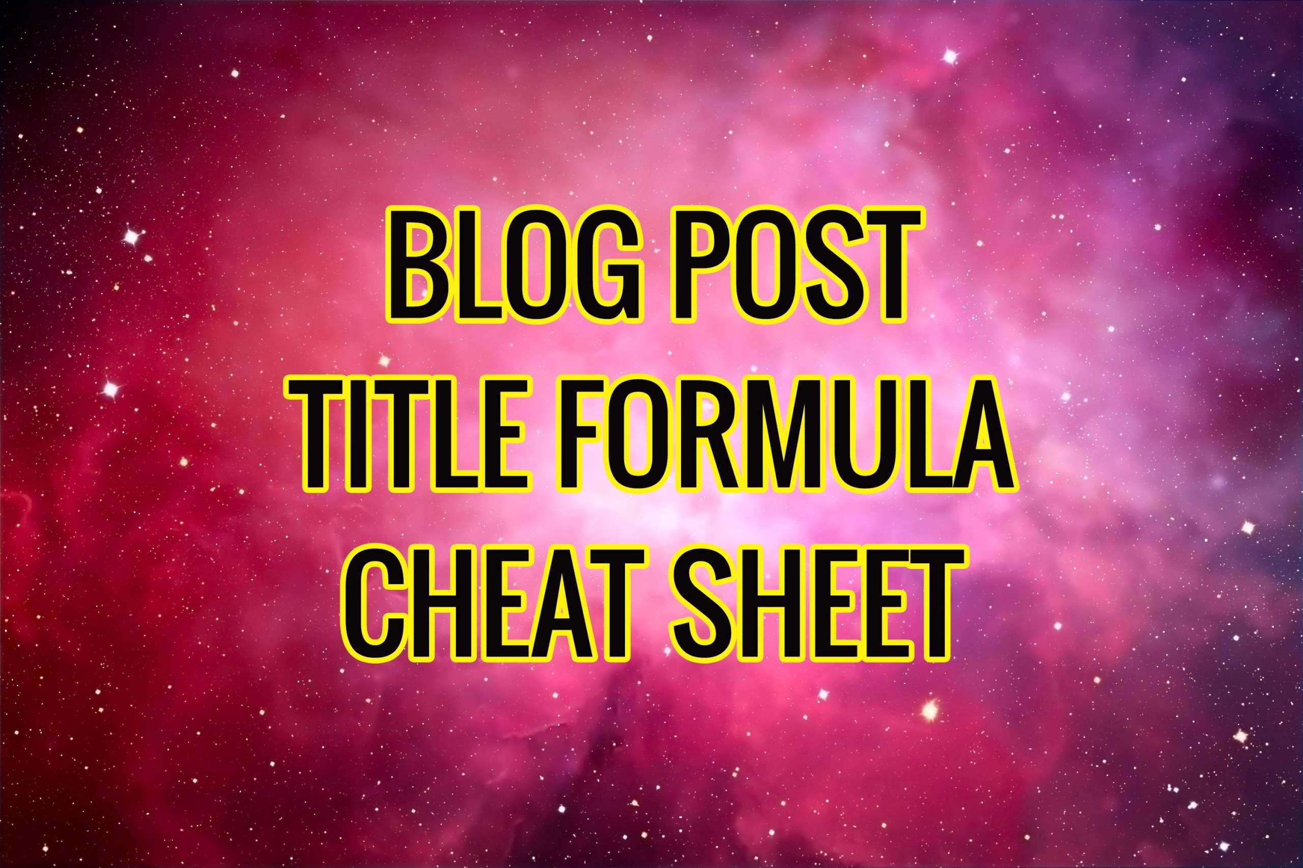 Blog Post Title Formula Cheat Sheet