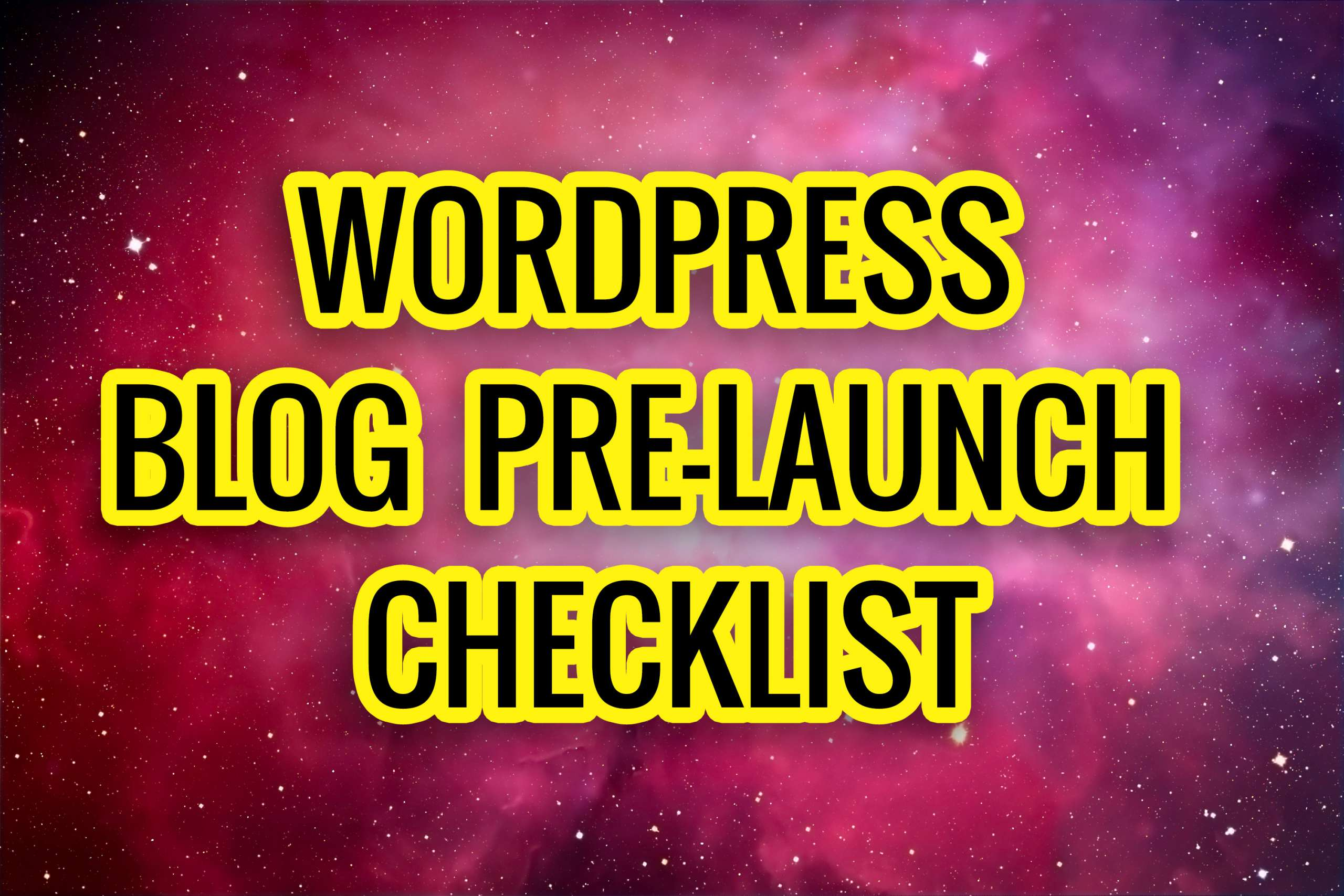 WordPress Blog Pre-Launch Checklist