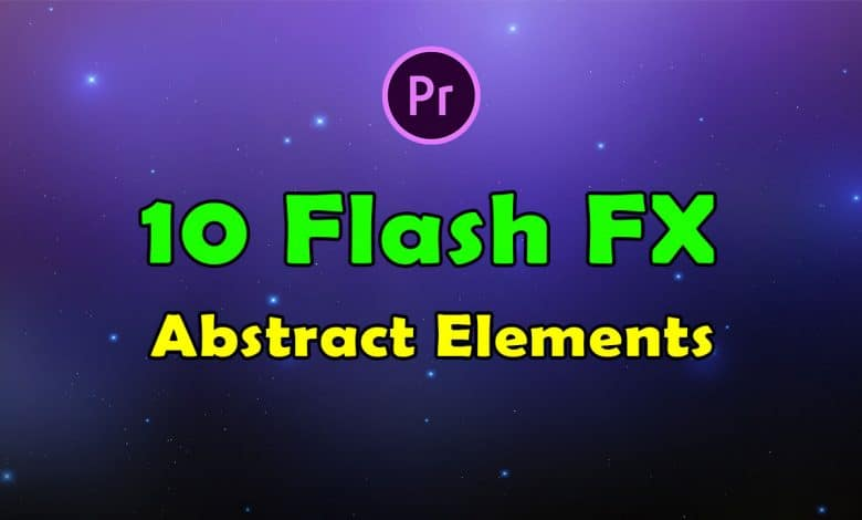 10 Flash FX Abstract Elements for Premiere Pro
