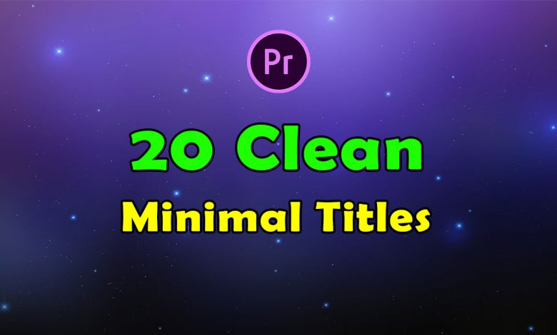 20 Clean Minimal Titles for Premiere Pro