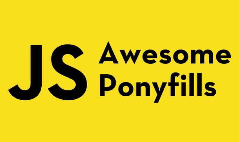 Awesome JavaScript Ponyfills Resources List