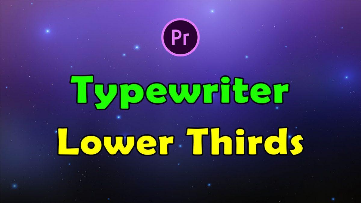 Typewriter Lower Thirds for Premiere Pro