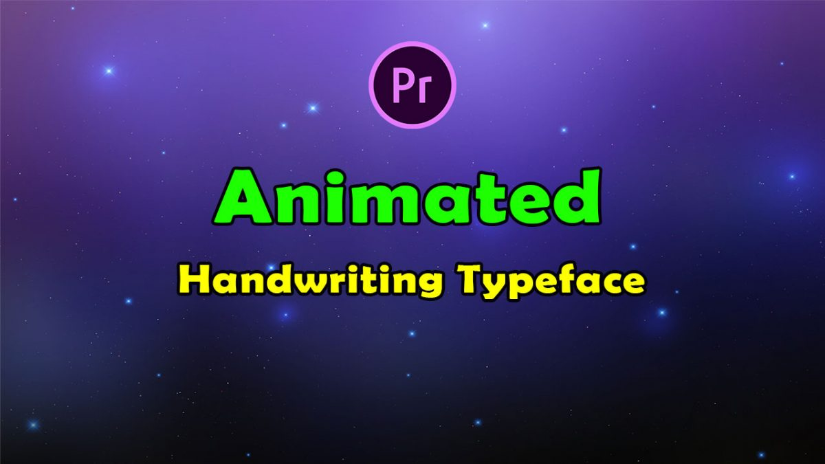 Animated Handwriting Typeface for Premiere Pro