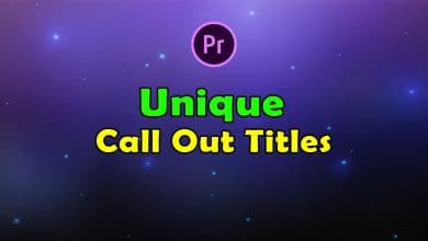 Photo of [Premiere Pro] Unique Call Out Titles