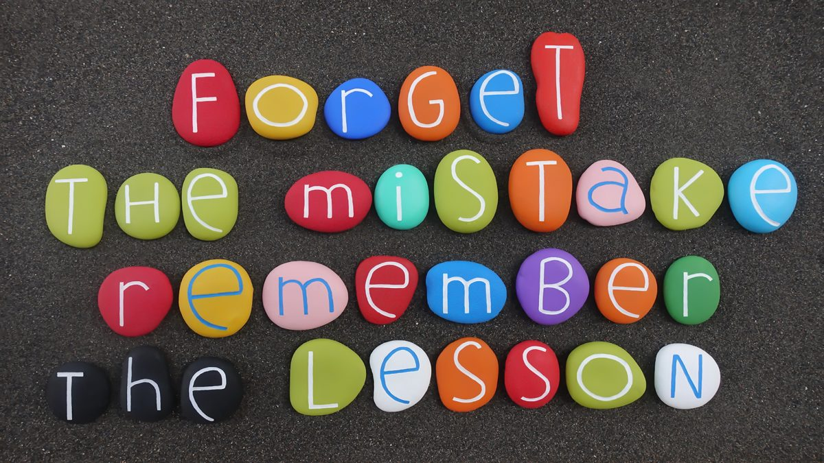 Forget the mistake, remember the lesson