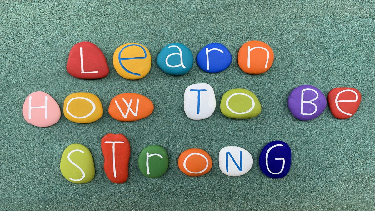Learn how to be strong