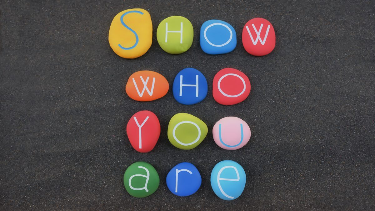 Show who you are