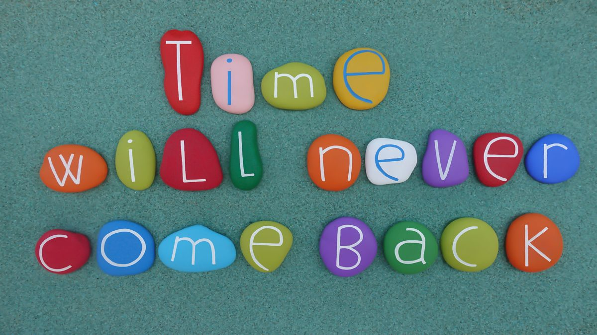 Time will never come back