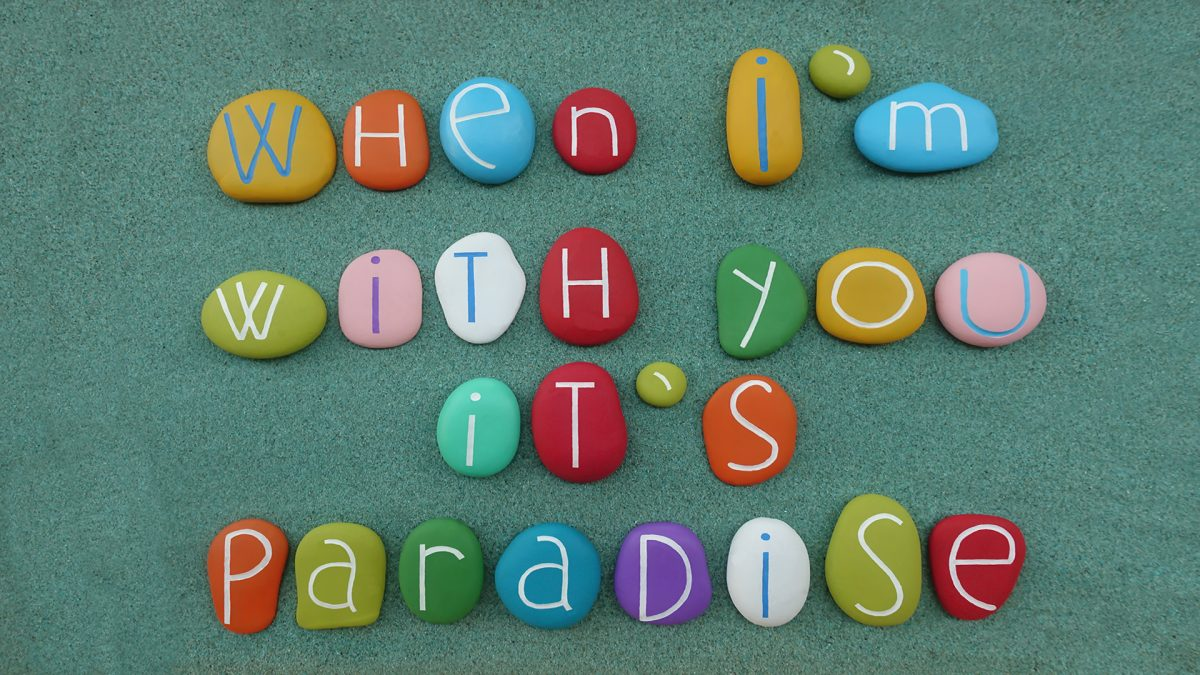 When i'm with you it's paradise
