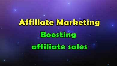 Photo of Boosting the Affiliate Sales in Affiliate Marketing
