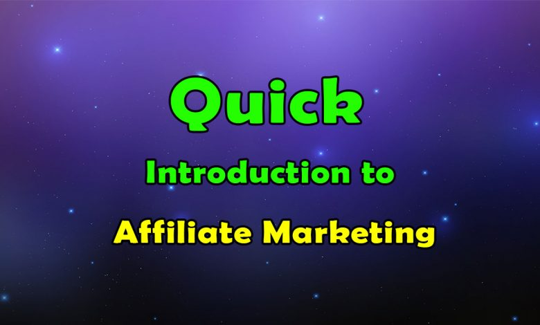 Quick Introduction to Affiliate Marketing